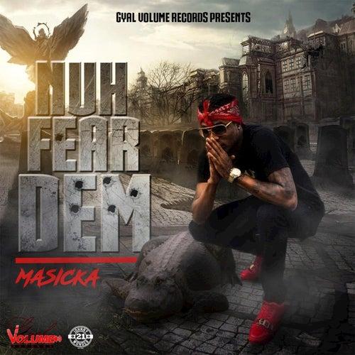 Nuh Fear Dem by Masicka