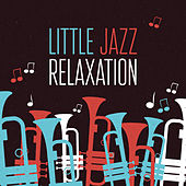 Little Jazz Relaxation by Relaxing Instrumental Jazz Ensemble