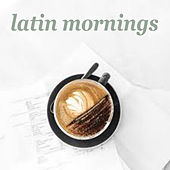 Latin Mornings by Various Artists