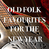 Old Folk Favourites For The New Year by Various Artists