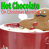 Hot Chocolate On Christmas Morning de Various Artists