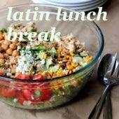 Latin Lunch Break de Various Artists
