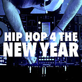 Hip Hop 4 The New Year by Various Artists