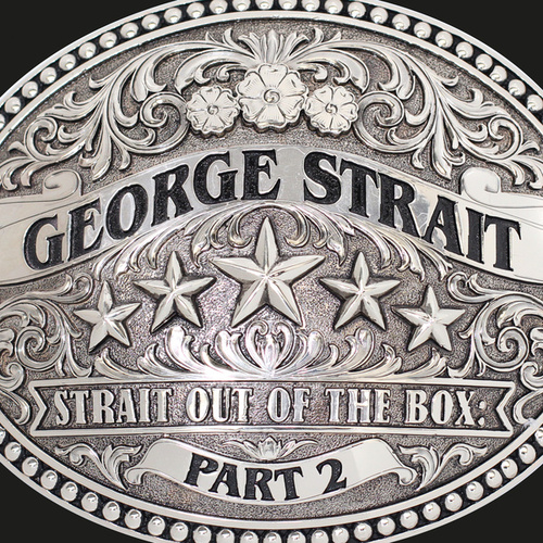 Strait Out Of The Box: Part 2 by George Strait