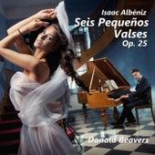 Isaac Albéniz: Seis Pequeños Valses, Op. 25 by Donald Beavers