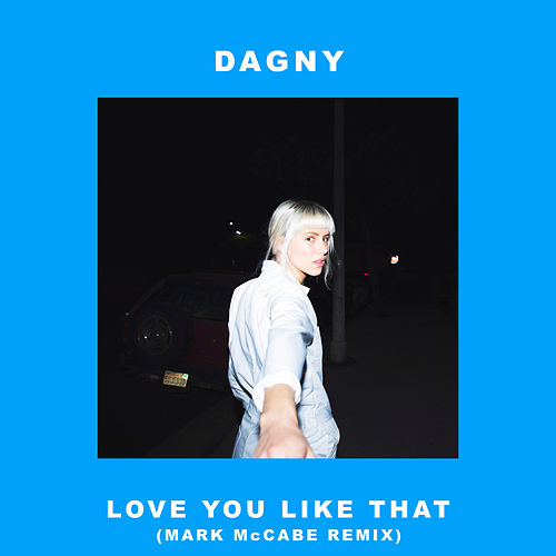 Love You Like That (Marc McCabe Remix) by Dagny