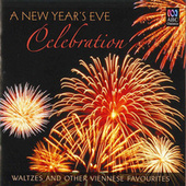 A New Year's Eve Celebration: Waltzes And Other Viennese Favourites by Various Artists