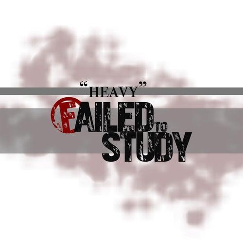 Heavy de Failed to Study