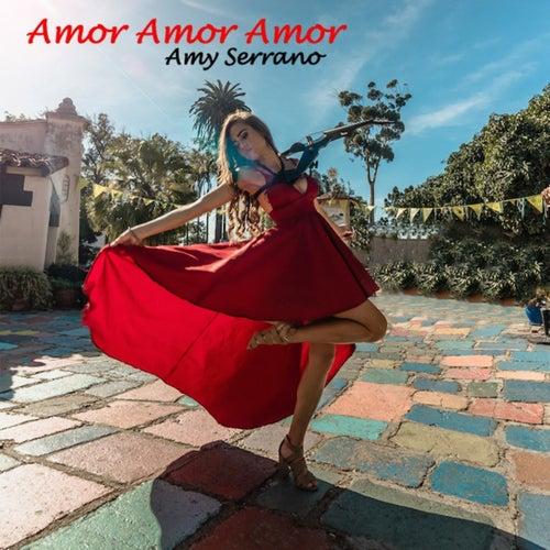 Amor Amor Amor von Amy Serrano