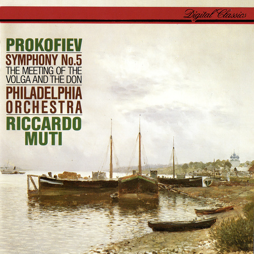 Prokofiev: Symphony No. 5; The Meeting Of The Volga And The Don by Riccardo Muti