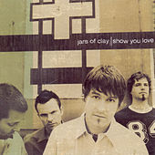Show You Love by Jars of Clay