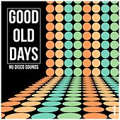 Good Old Days, Vol. 1 - Nu Disco Sounds by Various Artists