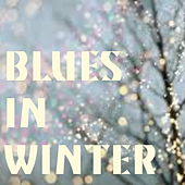 Blues In Winter von Various Artists