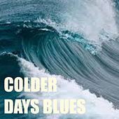 Colder Days Blues by Various Artists
