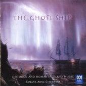 The Ghost Ship - Virtuoso And Romantic Piano Music by Tamara Anna Cislowska