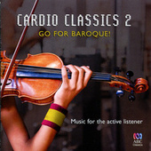 Cardio Classics 2: Go For Baroque! by Various Artists