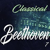 Classical Beethoven 7 by Various Artists