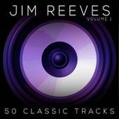 50 Classic Tracks Vol 1 de Jim Reeves