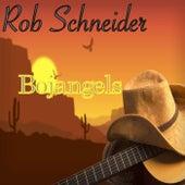 Bojangels by Rob Schneider