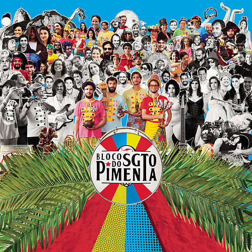 "Bloco do Sargento Pimenta: ""Sgt. Pepper's Lonely Hearts Club Band"""