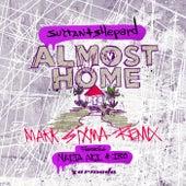 Almost Home (Mark Sixma Remix) de Sultan + Shepard