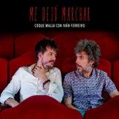 Me dejó marchar (con Iván Ferreiro) (Irrepetible - Directo) de Coque Malla