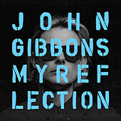 My Reflection von John Gibbons