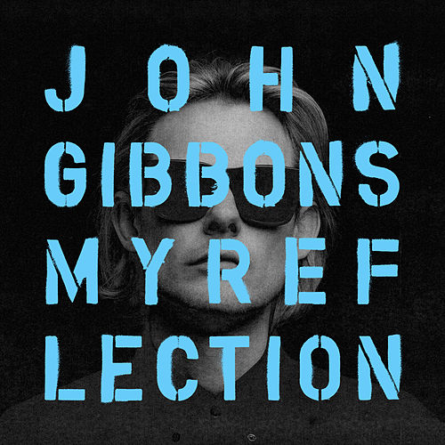 My Reflection by John Gibbons