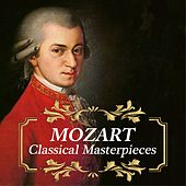 Mozart - Classical Masterpieces by Various Artists