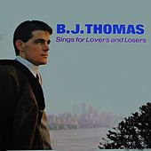 Sings For Lovers And Losers de B.J. Thomas