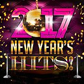 2017 New Year's Hits! by Various Artists