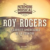Les idoles américaines de la country : Roy Rogers, Vol. 2 de Roy Rogers