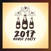 2017 House Party by Various Artists