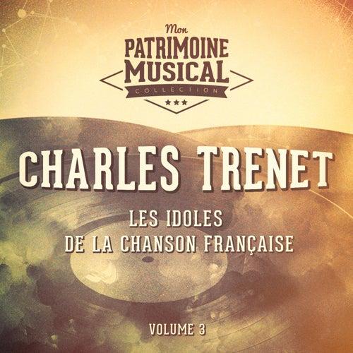 Les idoles de la chanson française : Charles Trenet, Vol. 3 de Charles Trenet