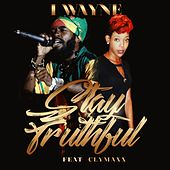 Stay Truthful (feat. Clymaxx) de I Wayne