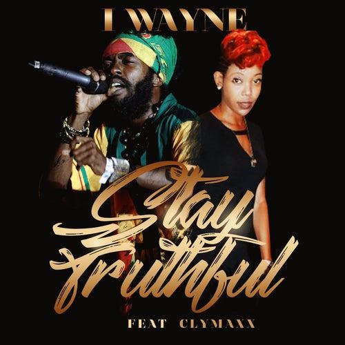 Stay Truthful (feat. Clymaxx) by I Wayne