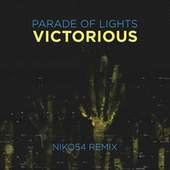 Victorious (Niko54 Remix) by Parade of Lights