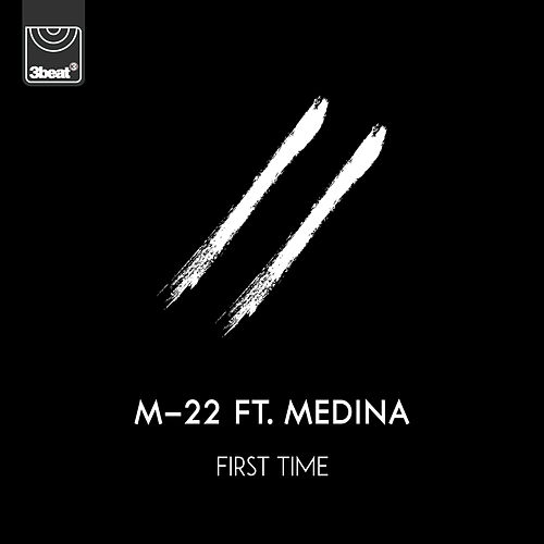 First Time by M-22