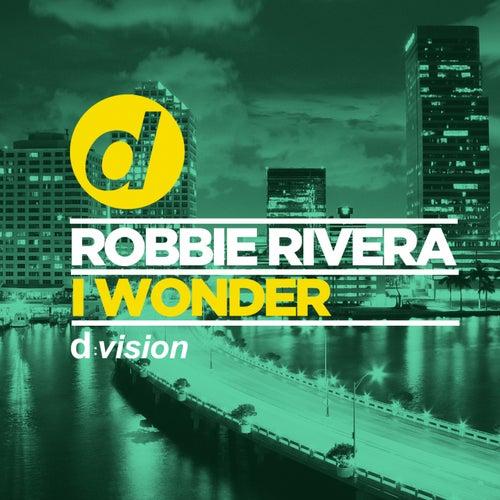 I Wonder by Robbie Rivera
