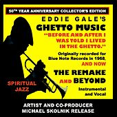 Eddie Gale's Ghetto Music - The Remake and Beyond 50th Year Anniversary Collector's Edition by Eddie Gale