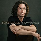 Dangerous Man by Jason Gould (1)