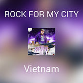 Rock For My City by VietNam