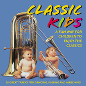 Classic Kids - A Fun Way For Children To Enjoy The Classics by Various Artists