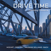 Drive Time - Calming Classics by Various Artists