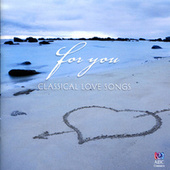 For You: Classical Love Songs by Various Artists