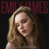 If Walls Could Talk di Emily James