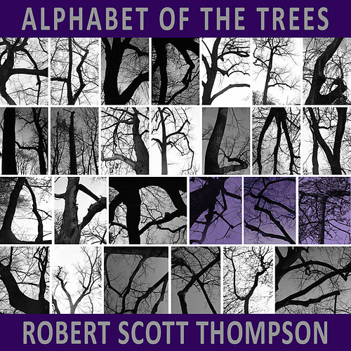 Alphabet of the Trees by Robert Scott Thompson