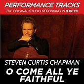 O Come All Ye Faithful (Premiere Performance Plus Track) by Steven Curtis Chapman
