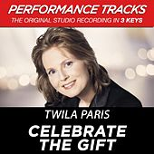 Celebrate The Gift (Premiere Performance Plus Track) by Twila Paris