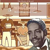 The Music of Brazil / Songs of Wilson Batista, Vol. 5 / Recordings 1945 - 1949 de Various Artists